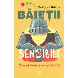 Baietii sensibili - betsy de thierry, editura Trei