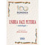 Unirea face puterea. Antologie - Elena Armenescu, editura Libris Editorial