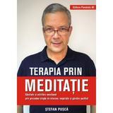 Terapia prin meditatie - Stefan Pusca, editura Paralela 45