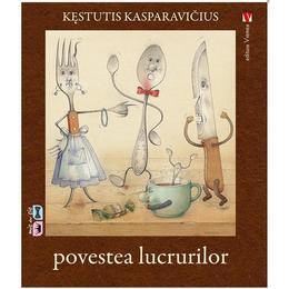 Povestea lucrurilor - Kestutis Kasparavicius, editura Vremea