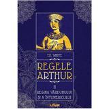 Regele Arthur 2: Regina vazduhului si a intunericului - T.H. White, editura Grupul Editorial Art