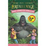 Portalul magic 22: buna dimineata, gorilelor! - mary pope osborne