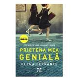 Prietena mea geniala (coperta film) - Elena Ferrante, editura Trei