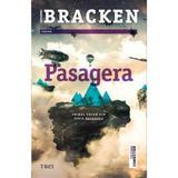Pasagera - Alexandra Bracken, editura Trei