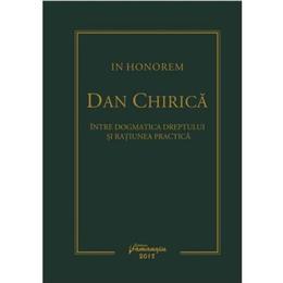 In honorem Dan Chirica - Dan Andrei Popescu, Ionut-Florin Popa, editura Hamangiu