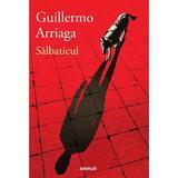 Salbaticul - Guillermo Arriaga, editura Grupul Editorial Art