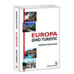 Europa - ghid turistic - Constantin Ciocan-Solont, editura Universitara