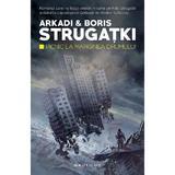 Picnic la marginea drumului - Arkadi si Boris Strugatki, editura Nemira