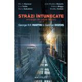 Strazi intunecate. Antologie de urban fantasy vol. 2 - George R.R. Martin, Gardner Dozois, editura Nemira