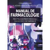 Manual de farmacologie pentru asistenti medicali si asistenti de farmacie - Crin Marcean, Vladimir-Manta Mihailescu, editura All