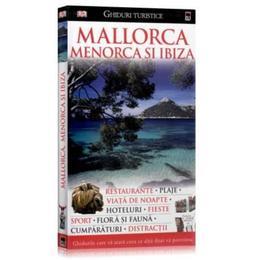 Mallorca, Menorca si Ibiza - Ghiduri turistice, editura Rao