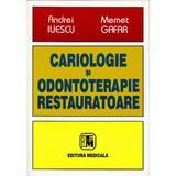 Cariologie si odontoterapie restauratoare - Andrei Iliescu, Memet Gafar, editura Medicala