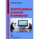 Statistica generala cu aplicatii in contabilitate - Gheorghe Savoiu, editura Universitara