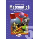 Matematica Culegere Cls A V-A - Constantin Florea, editura Aramis