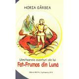 Uimitoarele aventuri ale lui Fat-Frumos din Luna - Horia Garbea, editura Neuma