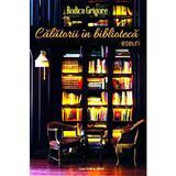 Calatorii in biblioteca - Rodica Grigore, editura Casa Cartii De Stiinta