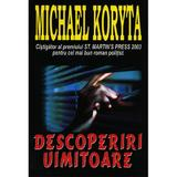 Descoperiri uimitoare - Michael Koryta, editura Orizonturi
