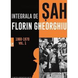 Integrala de sah florin gheorghiu vol.1 1960-1970