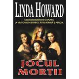 Jocul mortii - Linda Howard, editura Orizonturi