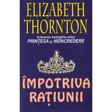 Impotriva ratiunii - elizabeth thornton