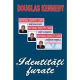 Identitati furate - Douglas Kennedy, editura Orizonturi
