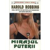 Mirajul puterii - Harold Robbins, editura Orizonturi