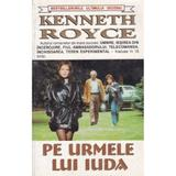 Pe urmele lui Iuda - Kenneth Royce, editura Lider