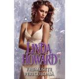 Frumusete periculoasa - Linda Howard, editura Miron