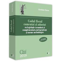 Codul fiscal comentat si adnotat 2018 - Emilian Duca, editura Universul Juridic