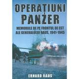Operatiuni Panzer. Memoriile de pe frontul de Est ale generalului Raus - Erhard Raus, editura Miidecarti