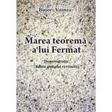 Marea teorema a lui Fermat - Bujor Voinea, editura Semne