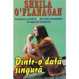 Dintr-o data singura - Sheila O'Flanagan, editura Lider