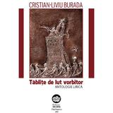 Tablite de lut vorbitor - Cristian-Liviu Burada, editura Neuma