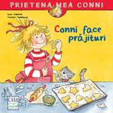Conni face prajituri - Liane Schneider, editura Casa Cartii
