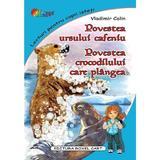 Povestea ursului cafeniu. Povestea crocodilului care plangea - Vladimir Colin, editura Roxel Cart