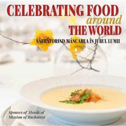 Sarbatorind miscarea in jurul lumii. celebrating food around the world