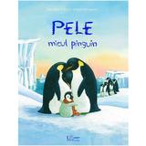Pele, micul pinguin - Jana Frey, Marlis Scharff-Kniemeyer, editura Univers Enciclopedic