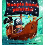 Noapte buna, piratule! - Michelle Robinson, Nick East, editura Univers Enciclopedic