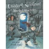 Cavalerul Neinfricat si Monstrul Infricosator - Franziska Harvey, Gaby Grosser, editura Univers Enciclopedic