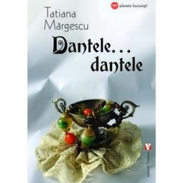Dantele... dantele - Tatiana Margescu, editura Vremea