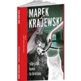 Sfarsitul lumii la Breslau - Marek Krajewski, editura Crime Scene Press