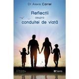 Reflectii asupra conduitei de viata - Alexis Carrel, editura Sens