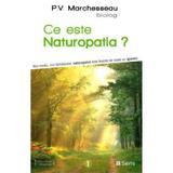 Ce este naturopatia? - P.V. Marchesseau, editura Sens