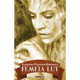 Femeia lut - Ecaterina Petrescu Botoncea, editura Eikon