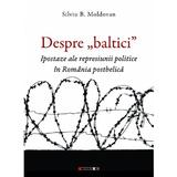 Despre baltici - Silviu B. Moldovan, editura Eikon