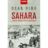 Sahara, o poveste adevarata despre supravietuire - Dean King, editura Corint