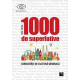1000 de superlative - Ion Toma, editura Niculescu