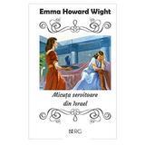Micuta servitoare din Israel - Emma Howard Wight, editura Berg
