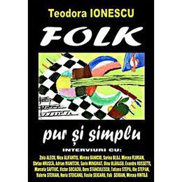 Folk pur si simplu - Teodora Ionescu, editura Editrex
