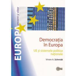 Democratia in Europa - Vivien A. Schmidt, editura Stiinta